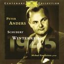 Centenary Collection: 1945 - Schubert: Winterreise/Peter Anders, Michael Raucheisen