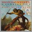 Mondonville: 6 Sonates Op.3/Les Musiciens du Louvre, Marc Minkowski