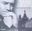 White Nights: Valery Gergiev's Russia/Valery Gergiev