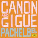 Pachelbel: Canon and Gigue/Göran Söllscher, Patrick Gallois, Orpheus Chamber Orchestra, Rudolf Baumgartner