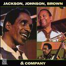 Jackson, Johnson, Brown & Company/Milt Jackson, J.J. Johnson, Ray Brown