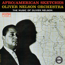 Afro/American Sketches/Oliver Nelson Orchestra