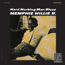 Hardworking Man Blues (Remastered)/Memphis Willie B.
