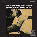 Hardworking Man Blues/Memphis Willie B.