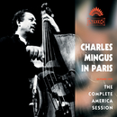 Charles Mingus In Paris - The Complete America Session/Charles Mingus