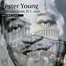 In Washington, D.C. 1956 Vol.5/Lester Young