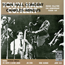 Town Hall Concert, 1964/Charles Mingus