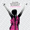 DAME SHIRLEY BASSEY//Shirley Bassey