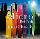 Laid Back/Micro of Def Tech
