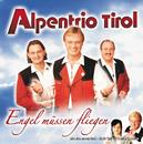 Engel Müssen Fliegen/Alpentrio Tirol