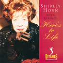 Here's To Life/Shirley Horn
