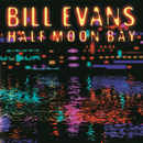 Half Moon Bay/Bill Evans