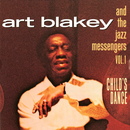 Vol. 1: Child's Dance/Art Blakey & The Jazz Messengers