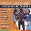 Sweet And Dandy: The Best Of Toots And The Maytals/The Maytals