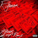 Pour It Up (Remix) (feat. Young Jeezy, Rick Ross, Juicy J, T.I.)/Rihanna