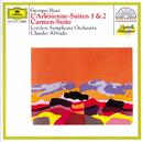 ビゼー:<アルルの女>第1組曲、第2組曲、<カルメン>組曲/London Symphony Orchestra, Claudio Abbado