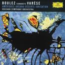Varése: Amériques; Arcana; Déserts; Ionisation/Chicago Symphony Orchestra, Pierre Boulez