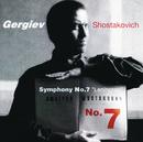 """Shostakovich: Symphony No.7 """"Leningrad""""/Kirov Orchestra, St Petersburg, Rotterdam Philharmonic Orchestra, Valery Gergiev"""