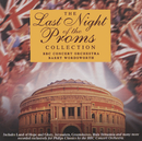 The Last Night of the Proms Collection/Della Jones, Robert Ferriman, The Royal Choral Society, BBC Concert Orchestra, Barry Wordsworth
