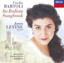 Cecilia Bartoli - An Italian Songbook/Cecilia Bartoli, James Levine