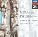 Fauré: Requiem/Duruflé: Requiem/Poulenc: Motets/Choir Of St. John's College, Cambridge, George Guest