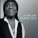 Bonafied/Richard Bona