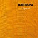 L'Aigle Noir/Barbara