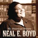 My American Dream/Neal E. Boyd