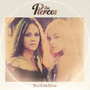You'll Be Mine/The Pierces