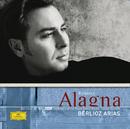 Berlioz: Arias/Roberto Alagna, Orchestra of the Royal Opera House, Covent Garden, Bertrand de Billy