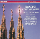 Rossini: Petite Messe solennelle; Messa di Milano/Nuccia Focile, Susanne Mentzer, Raúl Gimenez, Ian Bostridge, Simone Alaimo, Academy of St. Martin  in  the Fields Chorus, Academy of St. Martin in the Fields, Sir Neville Marriner