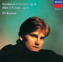 Shostakovich: 24 Preludes/Alkan: 25 Preludes/Olli Mustonen