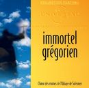 Immortel grégorien/Chœur des moines de l'Abbaye de Solesmes