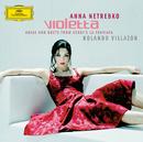 ヴィオレッタ ー歌劇<椿姫>~アリアと二重唱/Anna Netrebko, Rolando Villazón, Wiener Philharmoniker