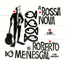 A Bossa Nova De Roberto Menescal E Seu Conjunto/Roberto Menescal E Seu Conjunto