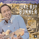 The Sonet Blues Story/Juke Boy Bonner