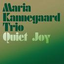 Quiet Joy/Maria Kannegaard