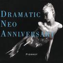 DRAMATIC NEO ANNIVERSARY/PIERROT