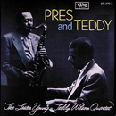 Pres & Teddy/The Lester Young - Teddy Wilson Quartet