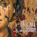 IKON - Music for the Spirit & Soul/The Sixteen, Harry Christophers, Huw Williams, Charles Fullbrook