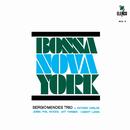Bossa Nova York/Sérgio Mendes Trio