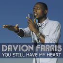You Still Have My Heart/Davion Farris