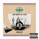 Swass/Sir Mix-A-Lot