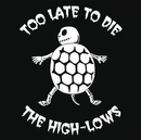 Too Late To Die/ザ・ハイロウズ