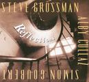 Reflections/Steve Grossman