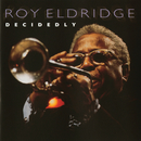 Decidedly/Roy Eldridge