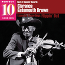 "Flippin' Out: Essential Recordings/Clarence ""Gatemouth"" Brown"