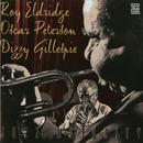 Jazz Maturity/Roy Eldridge, Oscar Peterson, Dizzy Gillespie