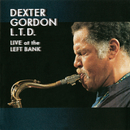 L.T.D: Live At The Left Bank/Dexter Gordon