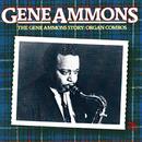 The Gene Ammons Story: Organ Combos/Gene Ammons